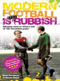 Modern Football is Still Rubbish, Nick Davidson