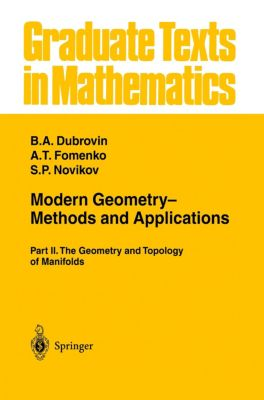 Modern Geometry- Methods and Applications, S. P. Novikov, B. A. Dubrovin, A. T. Fomenko