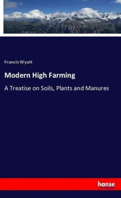 Modern High Farming, Francis Wyatt