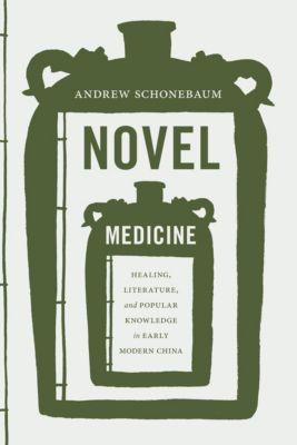 Modern Language Initiative Books: Novel Medicine, Andrew Schonebaum