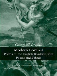 Modern Love and Poems of the English Roadside, with Poems and Ballads, George Meredith