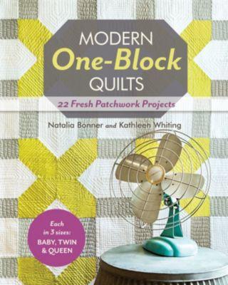 Modern One-Block Quilts, Natalia Bonner, Kathleen Jasperson Whiting