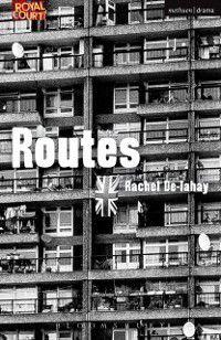 Modern Plays: Routes, Rachel De-lahay