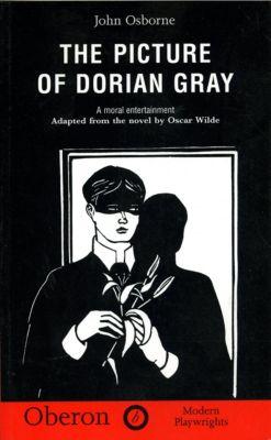 Modern Plays Series: The Picture of Dorian Gray, Oscar Wilde, John Osborne