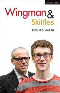 Modern Plays: Wingman and Skittles, Richard Marsh