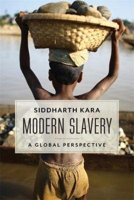 Modern Slavery, Siddharth Kara