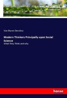 Modern Thinkers Principally upon Social Science, Van Buren Denslow