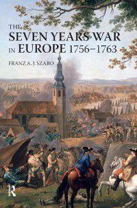 Modern Wars In Perspective: Seven Years War in Europe, Franz A.J. Szabo