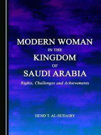 Modern Woman in the Kingdom of Saudi Arabia, Hend T. Al-Sudairy