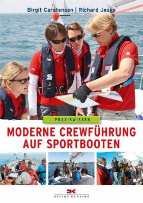 Moderne Crewführung auf Sportbooten, Birgit Carstensen, Richard Jeske