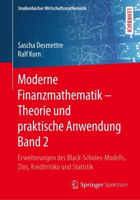 Moderne Finanzmathematik - Theorie und praktische Anwendung Band 2, Sascha Desmettre, Ralf Korn