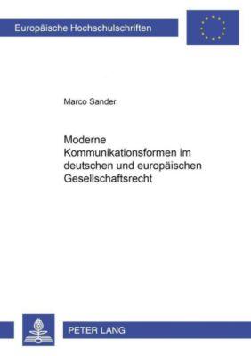 Moderne Kommunikationsformen im deutschen und europäischen Gesellschaftsrecht, Marco Sander