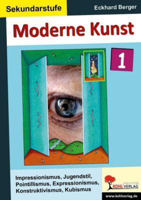 Moderne Kunst / Band 1, Eckhard Berger
