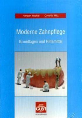Moderne Zahnpflege, Herbert Michel, Cynthia Milz