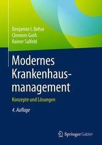 Modernes Krankenhausmanagement, Benjamin I. Behar, Clemens Guth, Rainer Salfeld