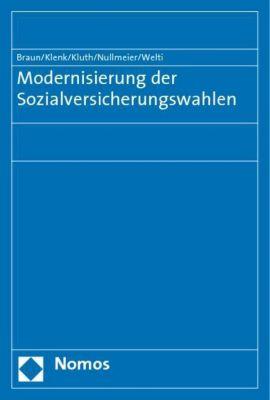 Modernisierung der Sozialversicherungswahlen, Bernard Braun, Tanja Klenk, Winfried Kluth, Frank Nullmeier, Felix Welti
