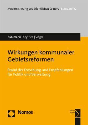 Modernisierung des öffentlichen Sektors (Gelbe Reihe): Wirkungen kommunaler Gebietsreformen, Markus Seyfried, Sabine Kuhlmann, John Siegel