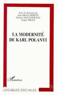 Modernite de karl polanyi, Collectif