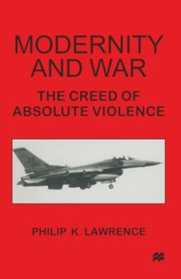 Modernity and War, Philip K. Lawrence