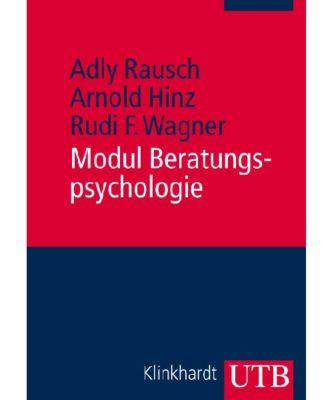 Modul Beratungspsychologie, Adly Rausch, Arnold Hinz, Rudi F. Wagner