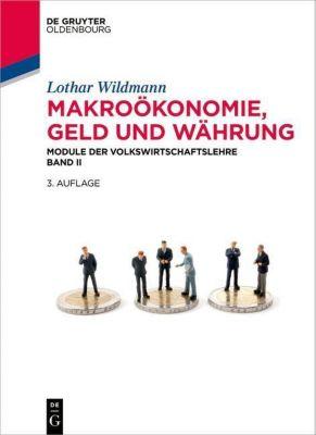 Module der Volkswirtschaftslehre: Bd.2 Makroökonomie, Geld und Währung, Lothar Wildmann