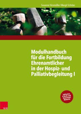 Modulhandbuch für die Fortbildung Ehrenamtlicher in der Hospiz- und Palliativbegleitung I, Margit Schröer, Susanne Hirsmüller