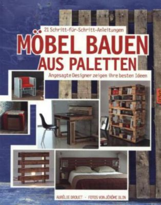 m bel bauen aus paletten buch portofrei bei bestellen. Black Bedroom Furniture Sets. Home Design Ideas
