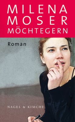 Möchtegern, Milena Moser