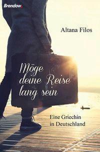 Möge deine Reise lang sein - Altana Filos  
