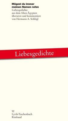 Mögest du immer meinen Namen rufen - Hermann A. Schlögl |