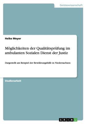 Möglichkeiten der Qualitätsprüfung im ambulanten Sozialen Dienst der Justiz, Heike Meyer