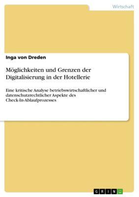Möglichkeiten und Grenzen der Digitalisierung in der Hotellerie, Inga von Dreden