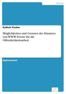 Möglichkeiten und Grenzen des Einsatzes von WWW-Events für die Öffentlichkeitsarbeit, Kathrin Fischer