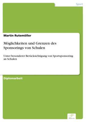 Möglichkeiten und Grenzen des Sponsorings von Schulen, Martin Rutemöller
