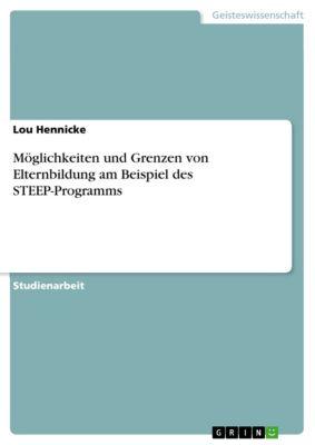 Möglichkeiten und Grenzen von Elternbildung am Beispiel des STEEP-Programms, Lou Hennicke