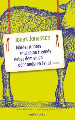 Mörder Anders und seine Freunde nebst dem einen oder anderen Feind, Jonas Jonasson