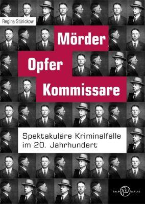 Mörder, Opfer, Kommissare, Regina Stürickow