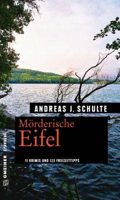 Mörderische Eifel, Andreas J. Schulte