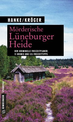 Mörderische Lüneburger Heide, Claudia Kröger, Kathrin Hanke