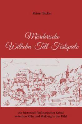 Mörderische Wilhelm-Tell-Festspiele - Rainer Becker |