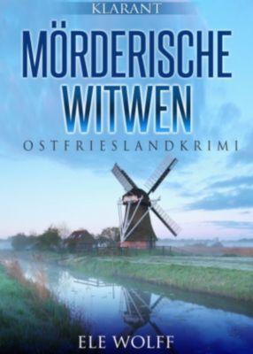 Mörderische Witwen. Ostfrieslandkrimi, Ele Wolff