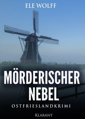 Mörderischer Nebel. Ostfrieslandkrimi, Ele Wolff
