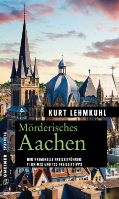 Mörderisches Aachen, Kurt Lehmkuhl