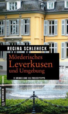 Mörderisches Leverkusen und Umgebung, Regina Schleheck