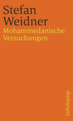 Mohammedanische Versuchungen, Stefan Weidner