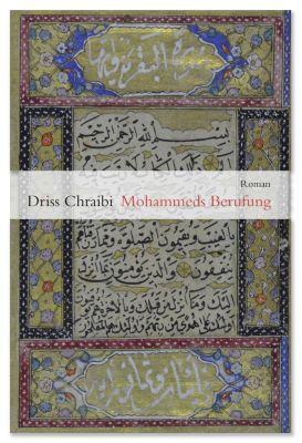 Mohammeds Berufung - Driss Chraibi |