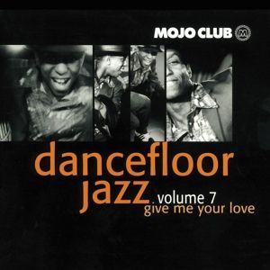Mojo Club Vol.7-Give Me Your Love, Diverse Interpreten