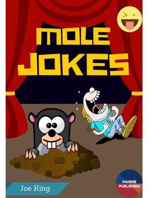Mole Jokes (Mole Day Jokes), Joe King