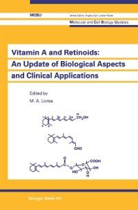 Molecular and Cell Biology Updates: Vitamin A and Retinoids: An Update of Biological Aspects and Clinical Applications