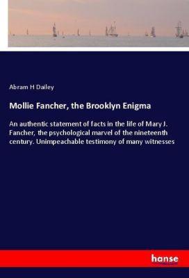 Mollie Fancher, the Brooklyn Enigma, Abram H Dailey